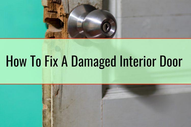 How To Fix A Damaged Interior Door