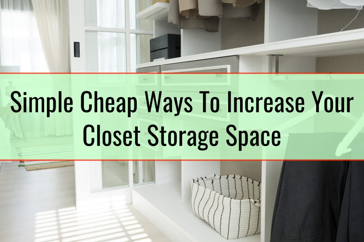 Simple Cheap Ways To Increase Your Closet Storage Space
