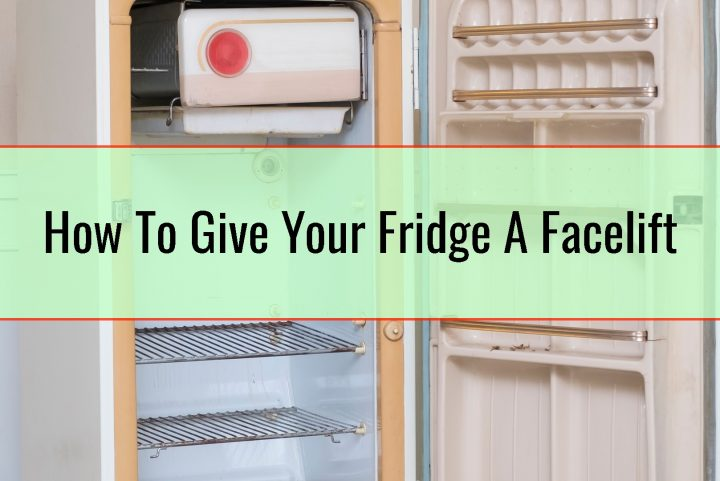 How To Give Your Fridge A Facelift