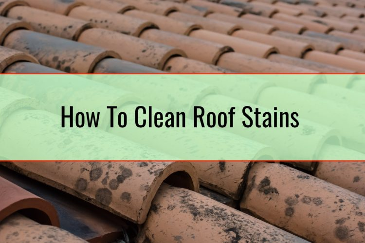 How To Clean Roof Stains