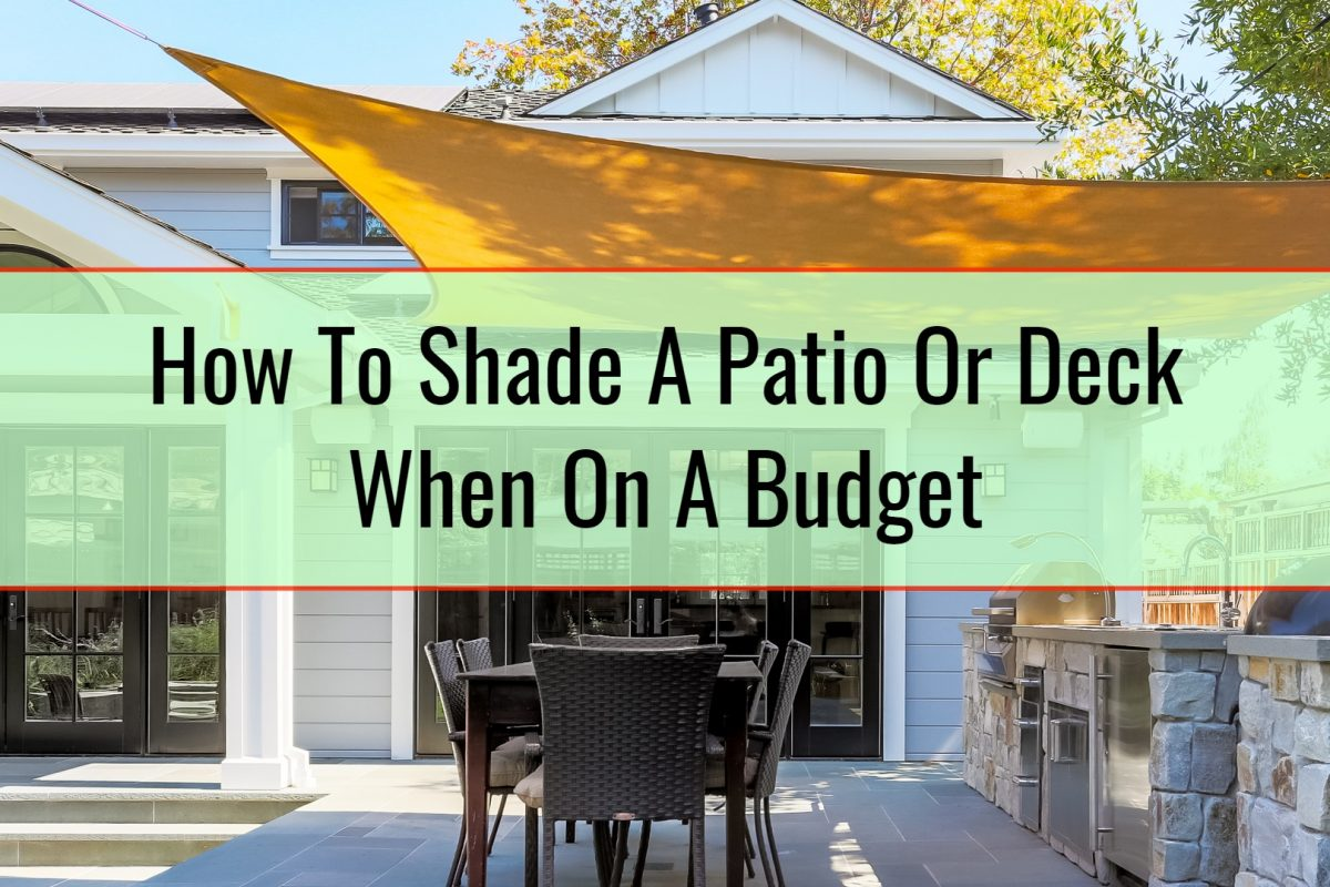 How To Shade A Patio Or Deck When On A Budget