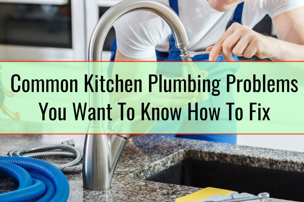 Common Kitchen Plumbing Problems You Want To Know How To Fix