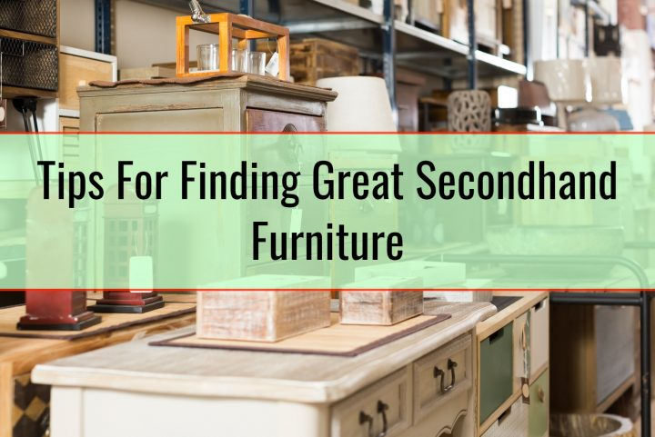 Tips For Finding Great Secondhand Furniture
