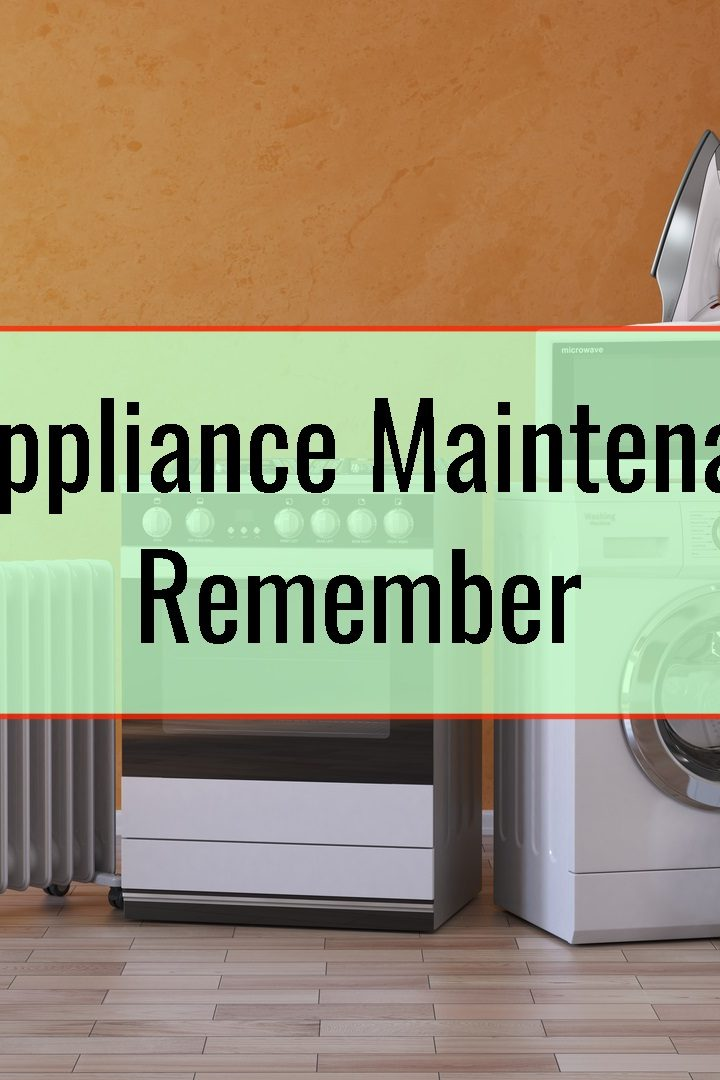 Important Appliance Maintenance Tips To Remember