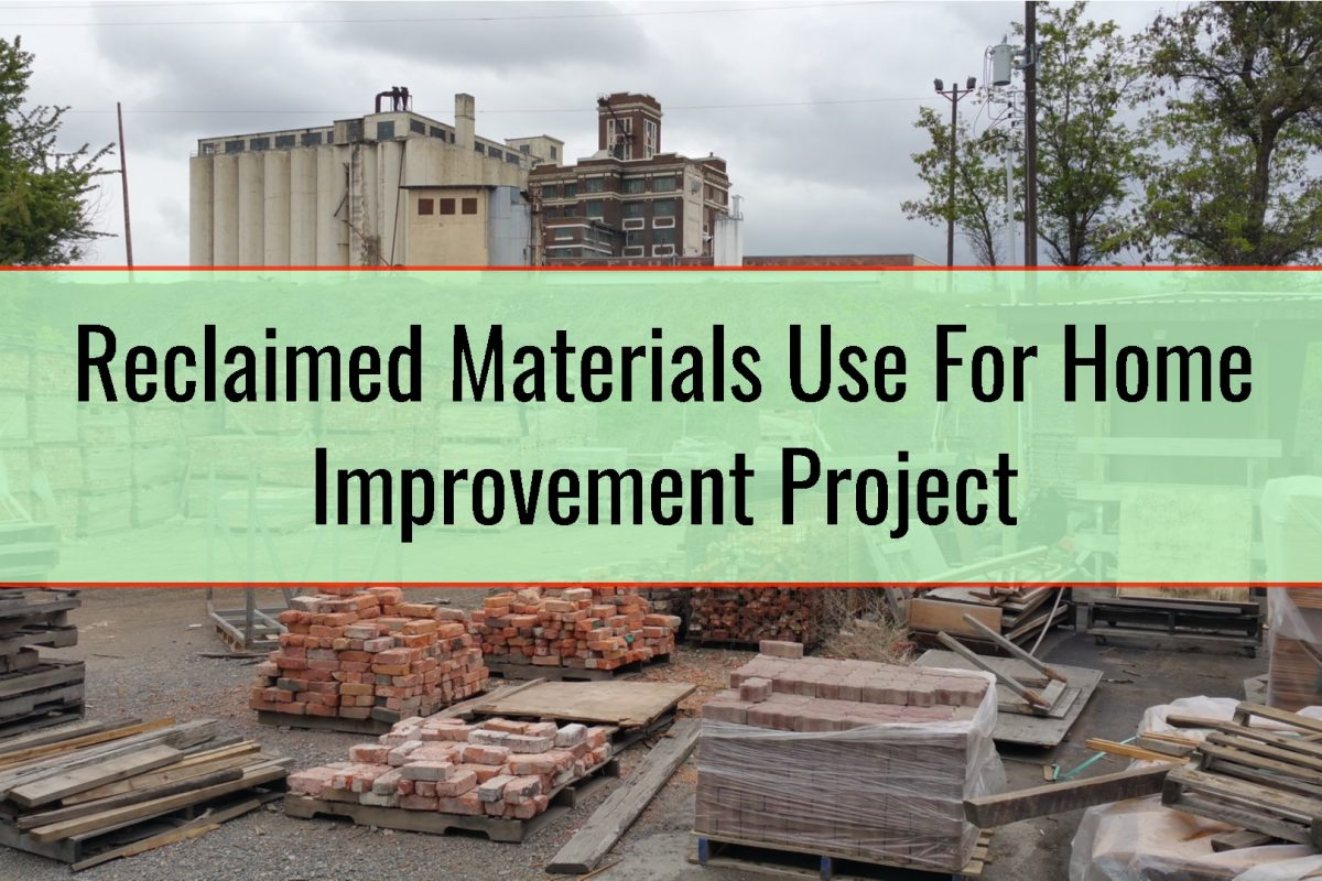 Reclaimed Materials Use For Home Improvement Project