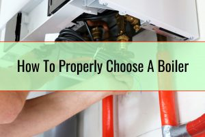 How To Properly Choose A Boiler