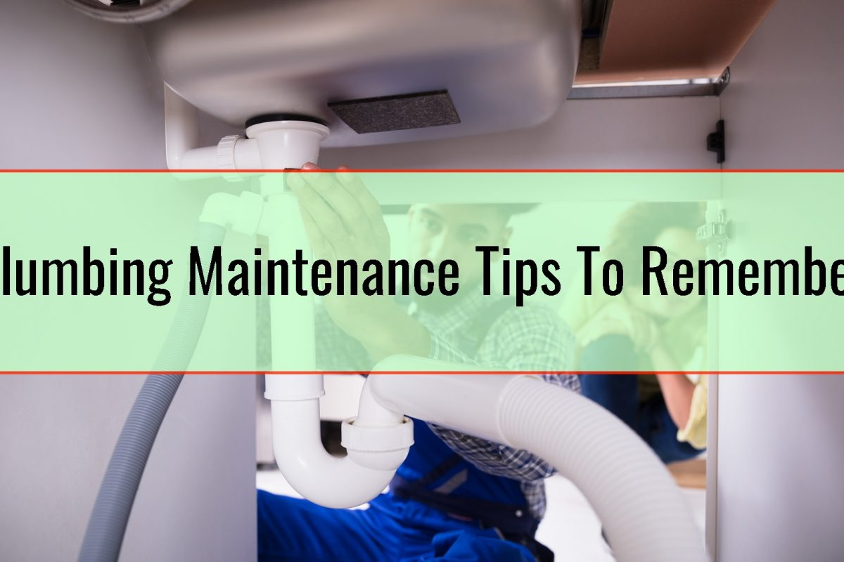 Plumbing Maintenance Tips To Remember