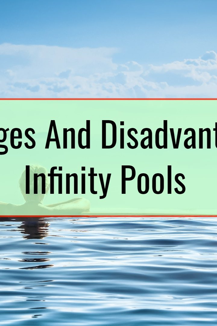 Advantages And Disadvantages Of Infinity Pools